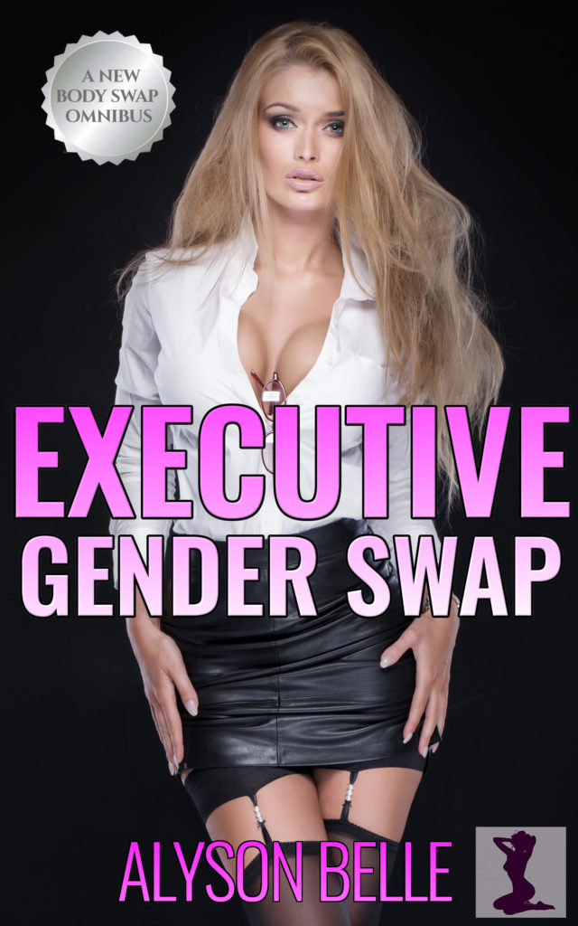 Executive Gender Swap: A Steamy Workplace Gender Switch Omnibus
