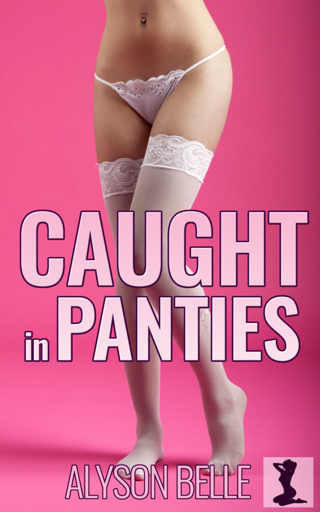 Caught in Panties