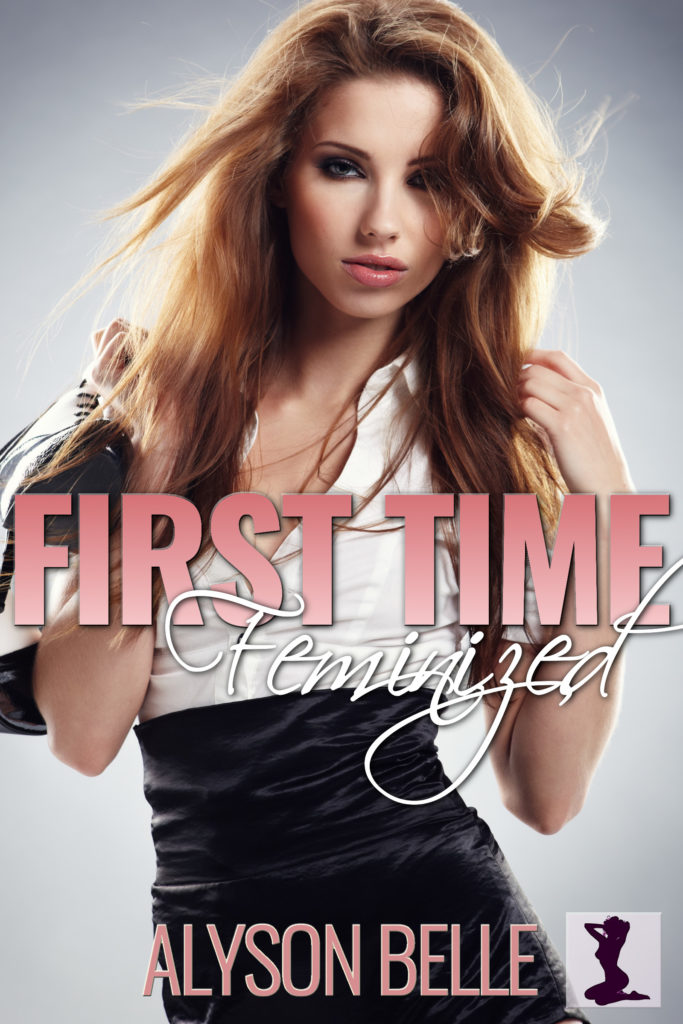 First Time Feminized: A Crossdressing Romance